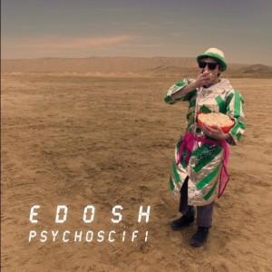 Edosh – Psychoscifi